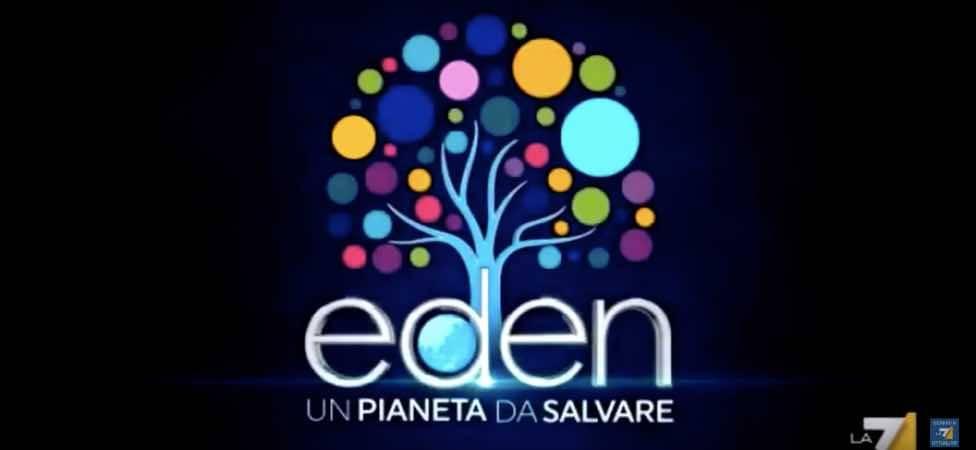 Anticipazioni - streaming | LA 7, Eden - Un pianeta da salvare | Licia Colò