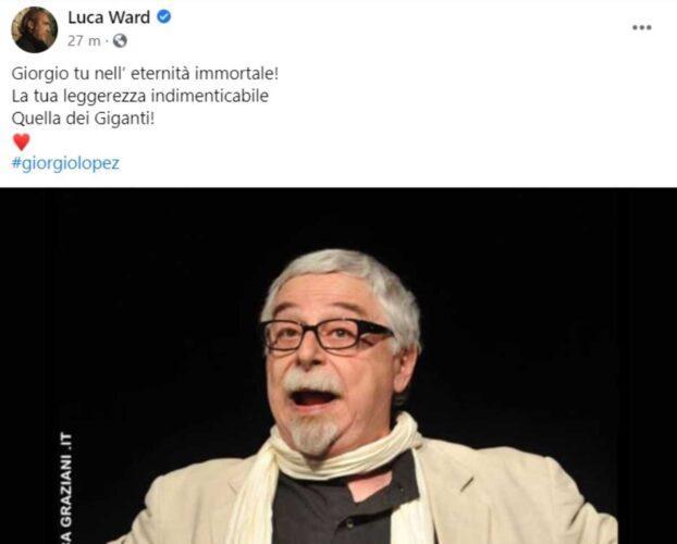 Il post di Luca Ward su Giorgio Lopez